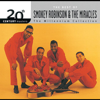 Smokey Robinson & The Miracles - 20th Century Masters: The Millennium Collection: Best Of Smokey Robinson & The Miracles
