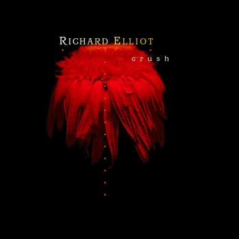 Richard Elliot - Crush