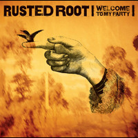 Rusted Root - Welcome To Our Party