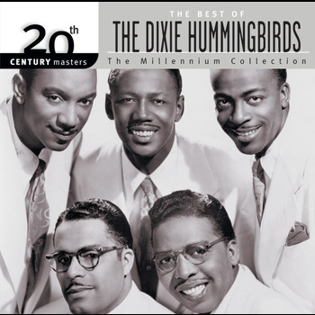 The Dixie Hummingbirds - 20th Century Masters: The Millennium Collection: Best of The Dixie Hummingbirds