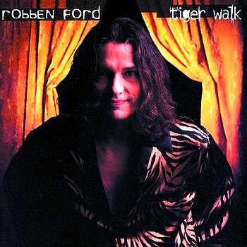 Robben Ford - Tiger Walk