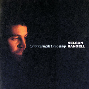 Nelson Rangell - Turning Night Into Day