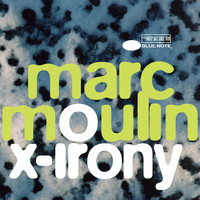 Marc Moulin - X-Irony