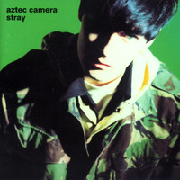 Aztec Camera - Stray (US Internet Release)