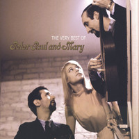 Peter, Paul and Mary - The Very Best of Peter, Paul and Mary