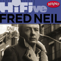 Fred Neil - Rhino Hi-Five: Fred Neil