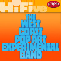 The West Coast Pop Art Experimental Band - Rhino Hi-Five: The West Coast Pop Art Experimental Band