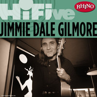 Jimmie Dale Gilmore - Rhino Hi-Five: Jimmie Dale Gilmore