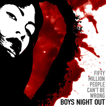 Boys Night Out - Fifty Million People Can't Be Wrong