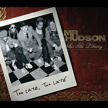 Mr Hudson & The Library - Too Late, Too Late (E Single)