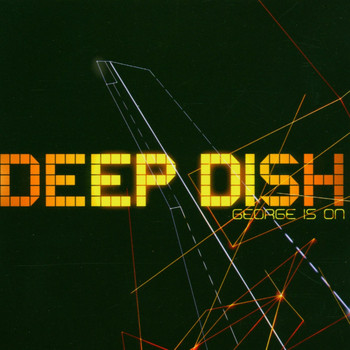 Deep Dish - George Is On