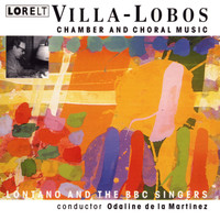Lontano - Chamber and Choral Works Villa-Lobos