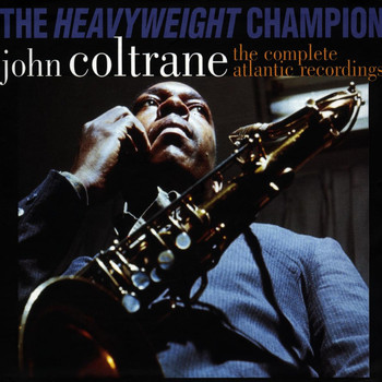 John Coltrane - Heavyweight Champion: The Complete Atlantic Recordings