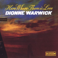 Dionne Warwick - Here Where There Is Love