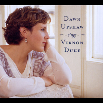 Dawn Upshaw - Dawn Upshaw Sings Vernon Duke