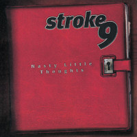 Stroke 9 - Nasty Little Thoughts