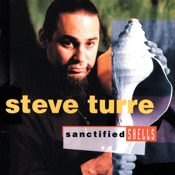 Steve Turre - Sanctified Shells