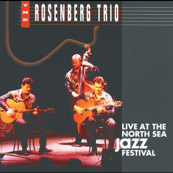 Rosenberg Trio - Live At The North Sea Jazz Festival '92