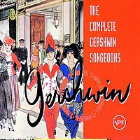 Various Artists - The Complete Gershwin Songbooks