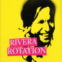 Rivera Rotation - Another Man