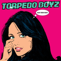 Torpedo Boyz - Start Being Nicer