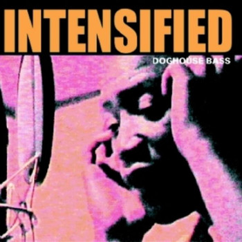 Intensified - Doghouse Bass