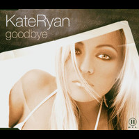 Kate Ryan - Goodbye