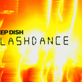 Deep Dish - Flashdance