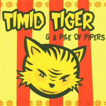 Timid Tiger - Timid Tiger & A Pile Of Pipers
