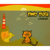 Timid Tiger - Loveboat