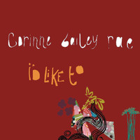 Corinne Bailey Rae - I'd Like To