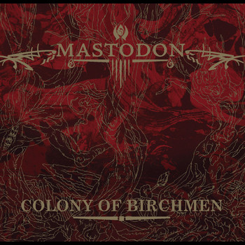 Mastodon - Colony Of Birchmen (Int'l DMD Single)