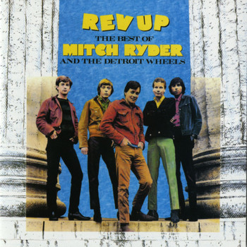Mitch Ryder & The Detroit Wheels - The Best of Mitch Ryder & The Detroit Wheels