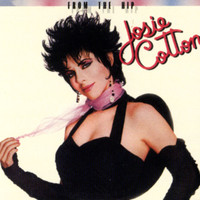 Josie Cotton - From The Hip