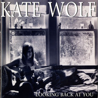Kate Wolf - Looking Back At You [Live, Los Angeles, 1977-1979]