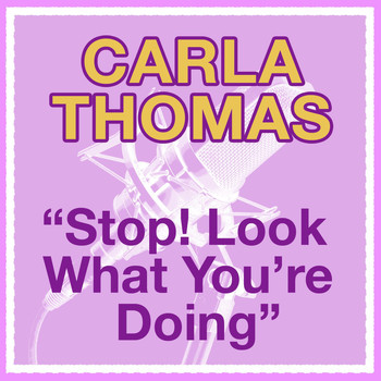 Carla Thomas - Stop Look What You Are Doing