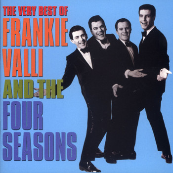 Frankie Valli & The Four Seasons - The Very Best of Frankie Valli & The 4 Seasons