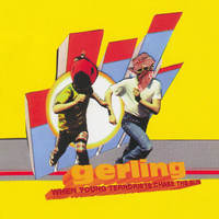 Gerling - When Young Terrorists Chase The Sun