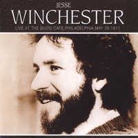 Jesse Winchester - Live At The Bijou Cafe, Philadelphia, May 26, 1977