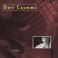 Dori Caymmi - If Ever...
