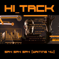 Hi_Tack - Say Say Say (waiting 4 u)