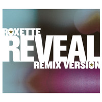 Roxette - Reveal [Remix Versions]