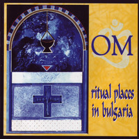 OM - Ritual Places In Bulgaria