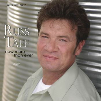 Russ Taff - Now More Than Ever