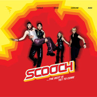 Scooch - The Best Is Yet To Come