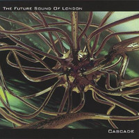 Future Sound Of London - Cascade