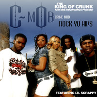 Crime Mob - Rock Yo Hips (feat. Lil Scrappy) (Explicit)