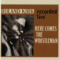 Rahsaan Roland Kirk - Here Comes The Whistleman [Live]