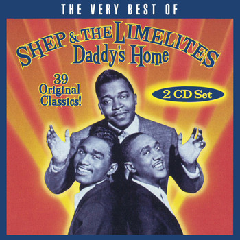 Shep & The Limelites - Daddy's Home: The Very Best Of Shep & The Limelites