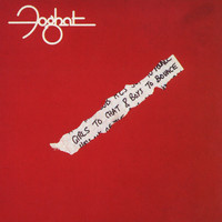 Foghat - Girls To Chat And Boys To Bounce